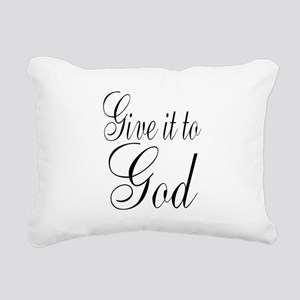 Give it to God Rectangular Canvas Pillow