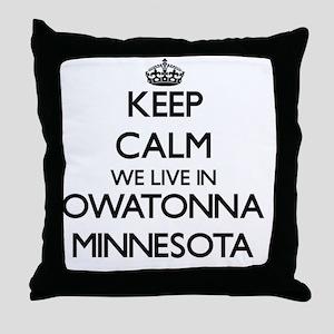 Keep calm we live in Owatonna Minneso Throw Pillow