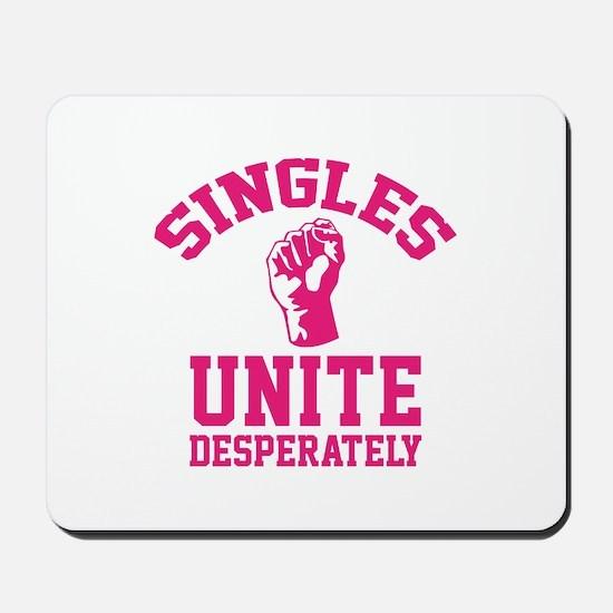 Singles Unite Desperately Mousepad