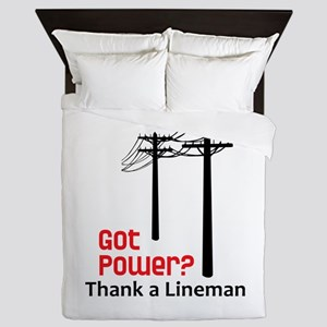 Got Power ? Thank A Lineman Queen Duvet