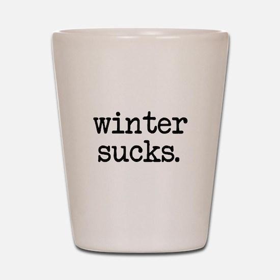 Winter Sucks Shot Glass