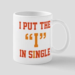 """I Put The """"I"""" In Single Mug"""