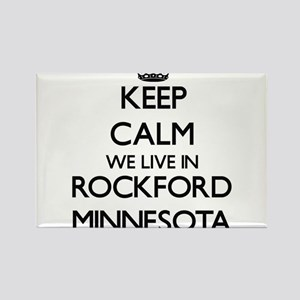 Keep calm we live in Rockford Minnesota Magnets