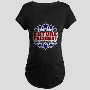 Future President Maternity T-Shirt