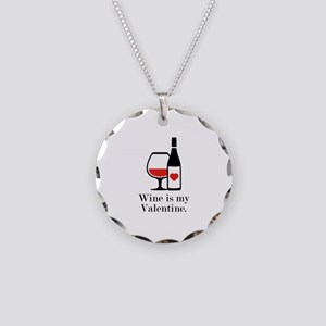Wine Is My Valentine Necklace Circle Charm
