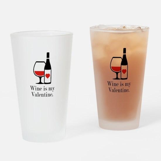 Wine Is My Valentine Drinking Glass
