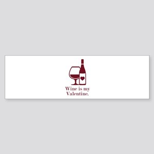 Wine Is My Valentine Sticker (Bumper)