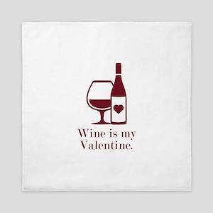 Wine Is My Valentine Queen Duvet