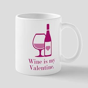 Wine Is My Valentine Mug