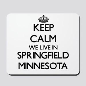 Keep calm we live in Springfield Minneso Mousepad
