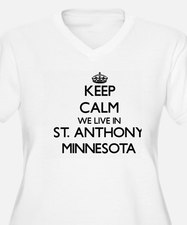 Keep calm we live in St. Anthony Plus Size T-Shirt