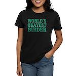 World's Okayest Birder Women's Dark T-Shirt