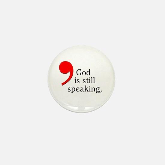 God is Still Speaking Mini Button