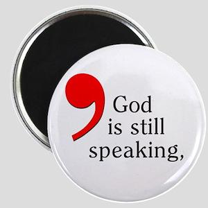 God is Still Speaking Magnet