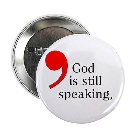 "God is Still Speaking 2.25"" Button (100 pack)"