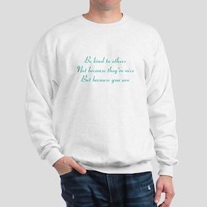 Be kind to others Sweatshirt