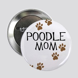 Poodle Mom Button
