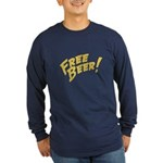 Free Beer Long Sleeve T-Shirt