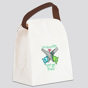 Wood Workers Never Get Board Canvas Lunch Bag