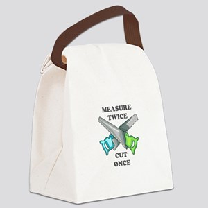 Measure Twice Cut Once Canvas Lunch Bag