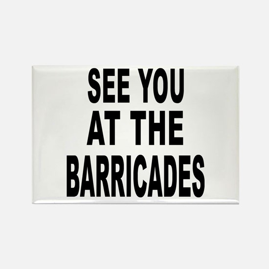 See You at the Barricades Rectangle Magnet