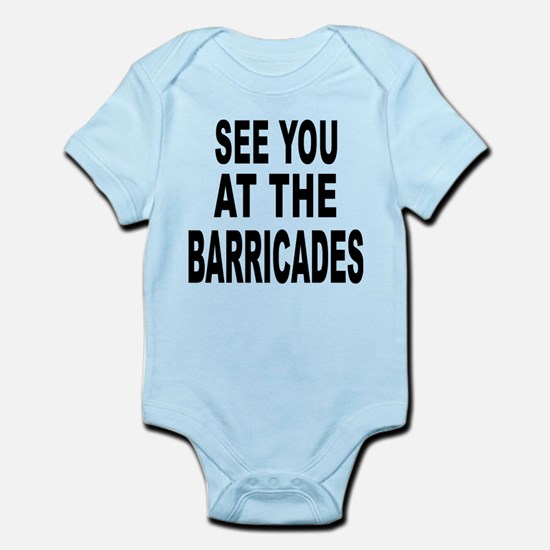 See You at the Barricades Infant Bodysuit