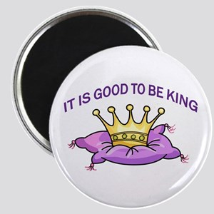 GOOD TO BE KING Magnets