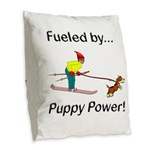 Fueled by Puppy Power Burlap Throw Pillow