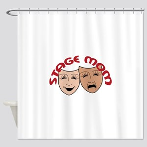 STAGE MOM Shower Curtain