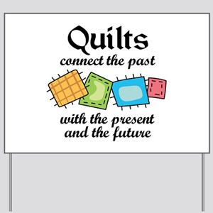 QUILTS CONNECT Yard Sign