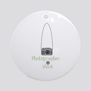 Photographer at work Ornament (Round)