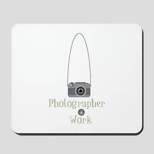Photographer at work Mousepad