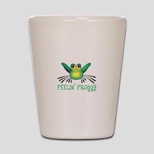 FEELIN FROGGY Shot Glass