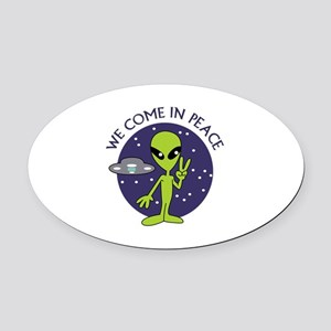 WE COME IN PEACE Oval Car Magnet