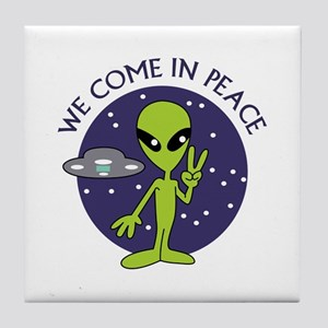 WE COME IN PEACE Tile Coaster