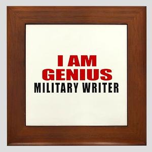I Am Genius Military writer Framed Tile