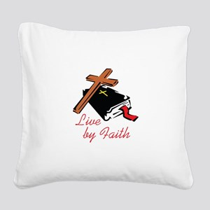 LIVE BY FAITH Square Canvas Pillow