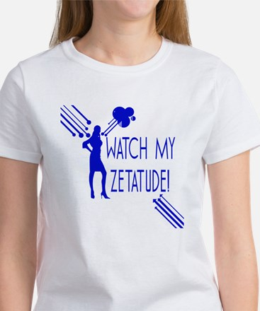 Watch My Zetatude Women's T-Shirt