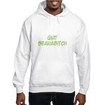 Quit Beanabitch Hooded Sweatshirt