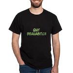 Quit Beanabitch Dark T-Shirt