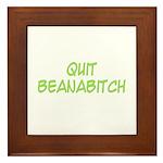 Quit Beanabitch Framed Tile