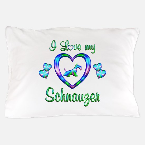 Love My Schnauzer Pillow Case