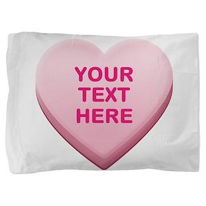 Pink Custom Candy Heart Pillow Sham