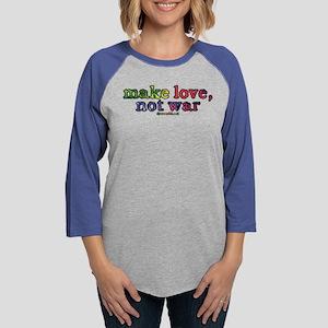 Make Love, Not War Long Sleeve T-Shirt