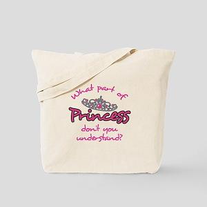 WHAT PART OF PRINCESS Tote Bag