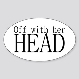 Off WIth Her Head Oval Sticker