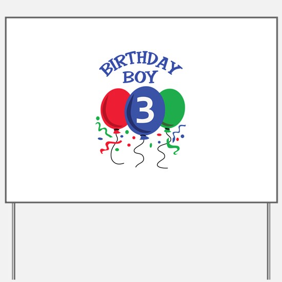 BIRTHDAY BOY THREE Yard Sign