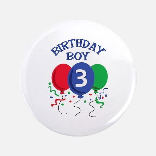 "BIRTHDAY BOY THREE 3.5"" Button"