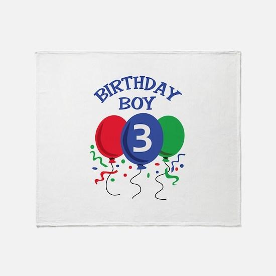BIRTHDAY BOY THREE Throw Blanket