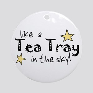 Like a Tea Tray in the Sky Ornament (Round)